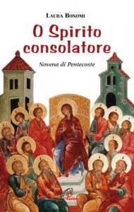 spirito consolatore o spirito consolatore novena di pentecoste libro bonomi