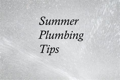 Home Plumbing Tips by Summer Plumbing Tips Logical Heating Plumbing