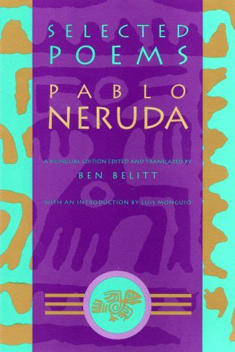 neruda selected poetry in translation selected poems neruda grove atlantic