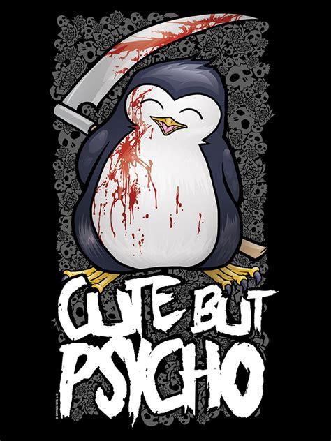 But Psycho psycho penguin but psycho s black t shirt ebay