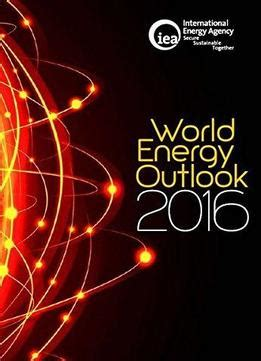 world energy outlook 2017 books world energy outlook 2016