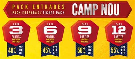 entradas para el c nou packs de 3 6 9 o 12 entradas con descuentos para el c