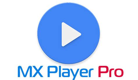 mx player full version apk download mx player pro apk free download latest version with crack