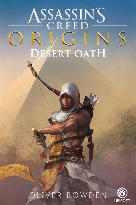 assassins creed the official assassin s creed origins desert oath book by oliver bowden official publisher page simon
