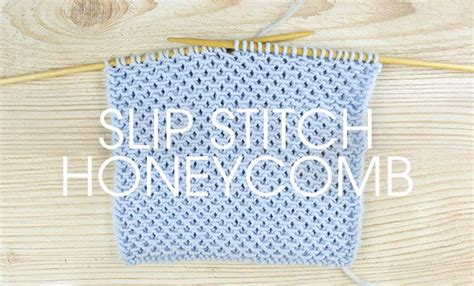 how to knit honeycomb stitch how to knit slip stitch honeycomb knitting projects