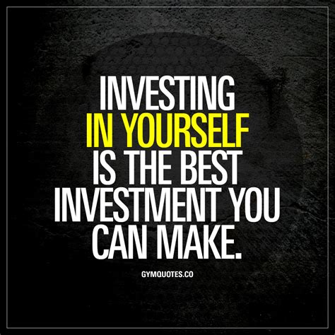 best investment investing in yourself is the best investment you can make