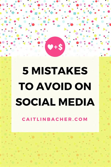 5 Mistakes To Avoid by 5 Mistakes To Avoid On Social Media Caitlinbacher
