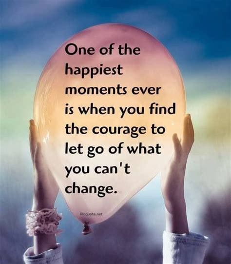 When You Go To The What Do You Indulge In by Letting Go Of What U Cannot Change Quotes