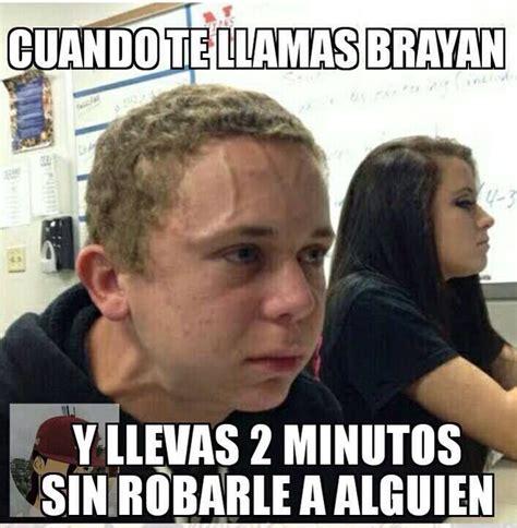 frases memes del brayan los 18 mejores memes de el brayan el kevin y la kimberly 2017