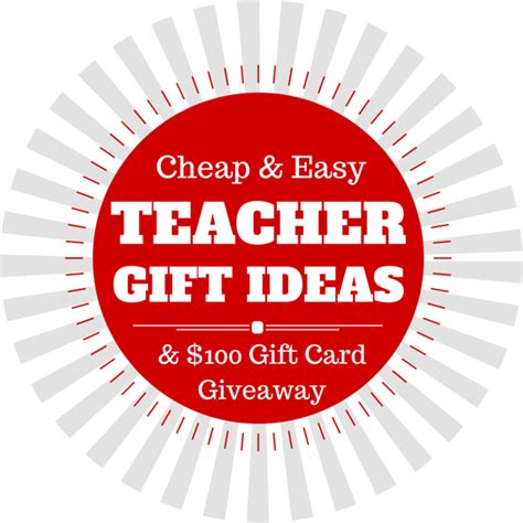 Cheap Giveaway Ideas - cheap and easy teacher gift ideas plus a 100 visa giveaway child at heart blog