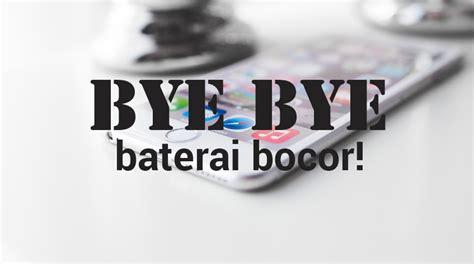Baterai Hp Asus Bocor ternyata ini 6 kebiasaan buruk penyebab baterai bocor