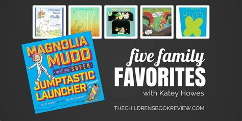 magnolia mudd and the jumptastic launcher deluxe books five family favorites with katey howes author of magnolia