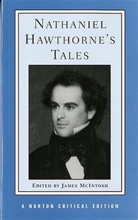 nathaniel hawthorne brief biography nathaniel hawthorne s tales by nathaniel hawthorne