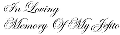 tattoo lettering in loving memory quot in loving memory of my jefito quot famous tattoo words