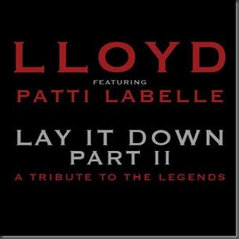 Lay Your On Pillow Lloyd Lyrics by Lloyd Lay It Part Ii Ft Patti Labelle Lyrics