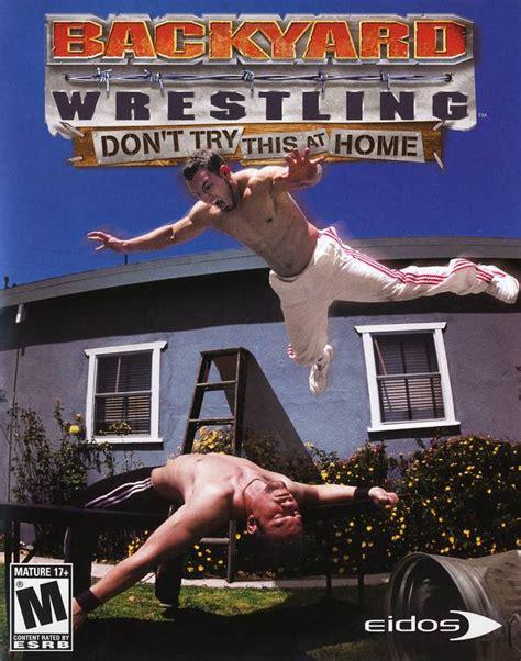 tylene buck backyard wrestling backyard wrestling don t try this at home game giant bomb