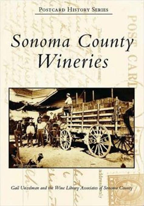 history of sonoma county books sonoma county wineries california postcard history