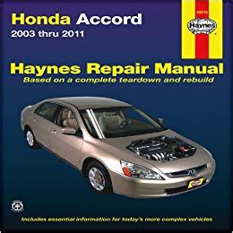 honda accord 2003 2011 repair manual haynes repair manual haynes 9781563929892 amazon com