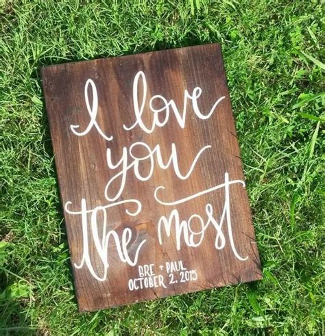 love rustic co home decor rustic wedding sign i love you the most hand painted