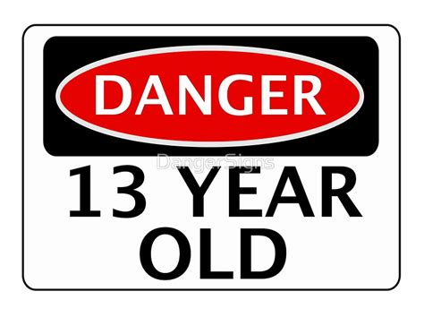Printable Birthday Cards 13 Year Old Boy | quot danger 13 year old fake funny birthday safety sign