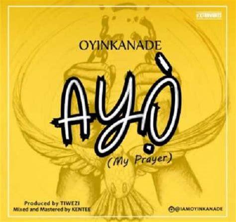 download mp3 despacito ayo mondok oyinkanade ayo music mp3bullet
