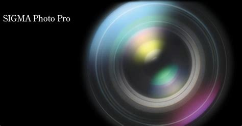sigma photo pro workflow sigma photo pro