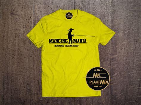 T Shirt Fishing Mancing Mania ready stock kaos mancing mania indonesia fishing show