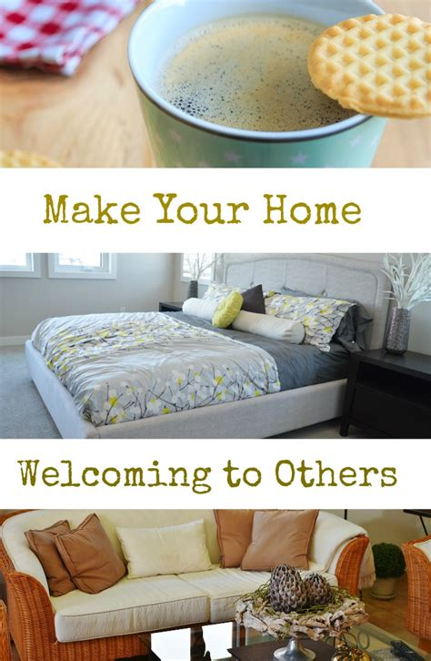 make your home make your home welcoming to others love hope adventure