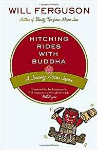 Hitching Rides With Buddha Travels In Search Of Japan