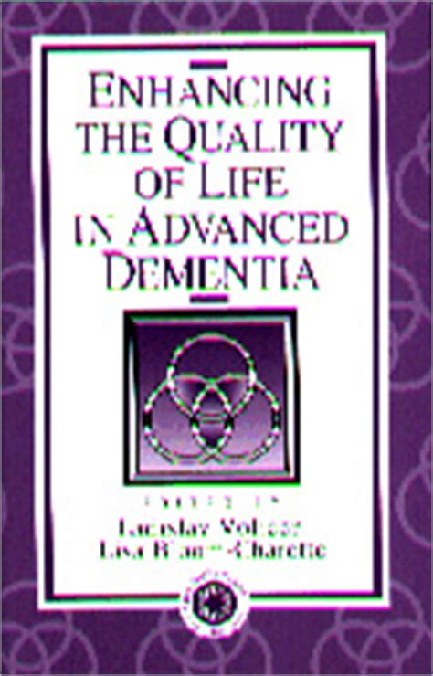 enhancing the quality of in advanced dementia books enhancing the quality of in advanced dementia