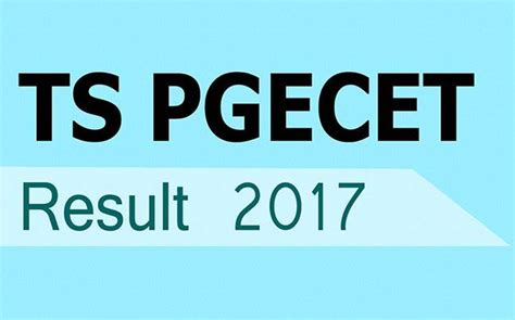 Www Bdu Ac In Mba Result 2017 by Ts Pgecet Result 2017 Declared At Pgecet Tsche Ac In