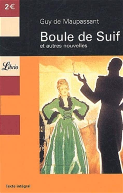 boule de suif folio 2070345181 boule de suif et autres nouvelles livraddict
