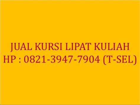 Jual Kursi Kuliah 0821 3947 7904 tsel jual kursi kuliah bekas di surabaya
