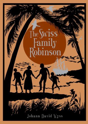 Swiss Family Robinson Oleh Johann David Wyss the swiss family robinson av johann david wyss
