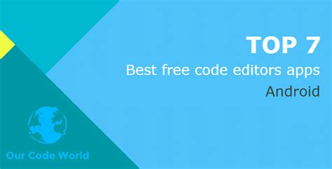 best free on android top 7 best free code editors apps for android our code world