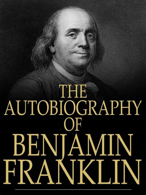 Biography Benjamin Franklin | nina s bookie blog the autobiography of benjamin franklin