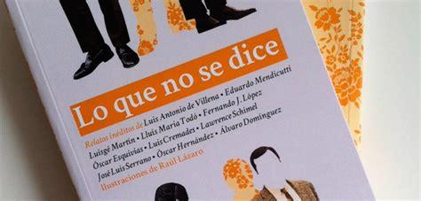 libro lo que dice la lo que no se dice varios autores culturamas la revista de informaci 243 n cultural