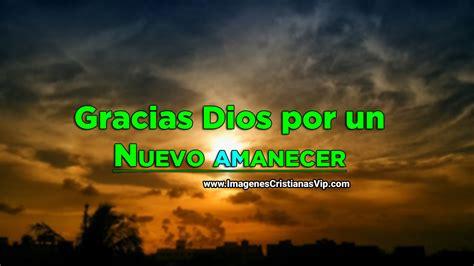 Imagenes Gracias Por Un Nuevo Amanecer   im 225 genes cristianas gracias dios por un nuevo amanecer
