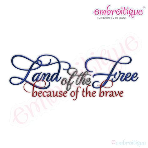embroidery designs land of the free because of the