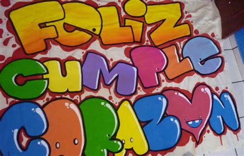 imagenes que digan feliz cumpleaños tia te quiero mucho graffitis de felicitaciones de cumplea 241 os arte con graffiti