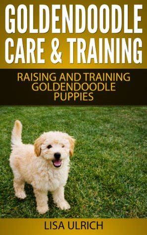 goldendoodle puppy books goldendoodle care the complete guide on
