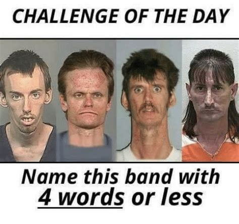 name this challenge of the day name this band with 4 words or less