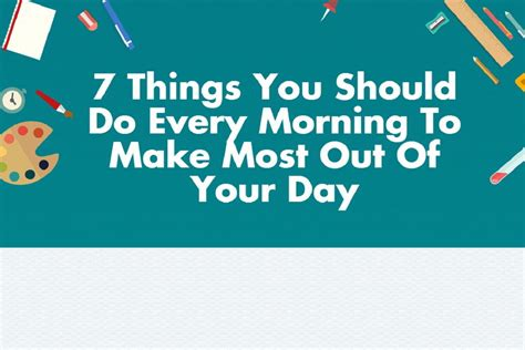 Things You Should Do by 7 Things You Should Do Every Morning To Make Most Out Of