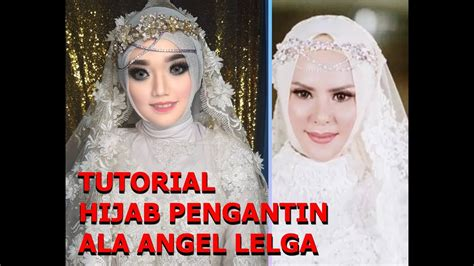 youtube tutorial jilbab angel lelga tutorial hijab pengantin ala angel lelga akad dan resefsi