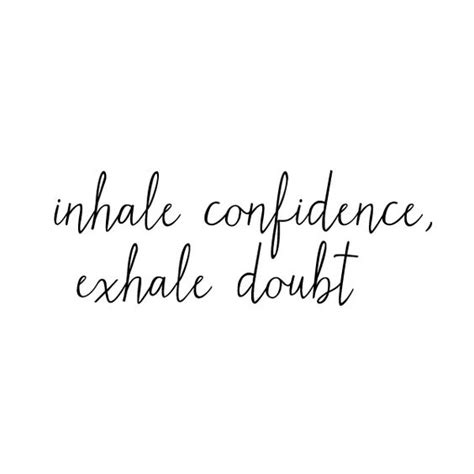 tattoo quotes confidence inhale exhale tattoos and body art and photos on pinterest