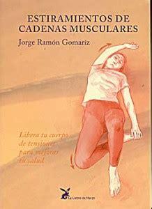 libros cadenas musculares gratis estiramientos de cadenas musculares libera tu cuerpo de