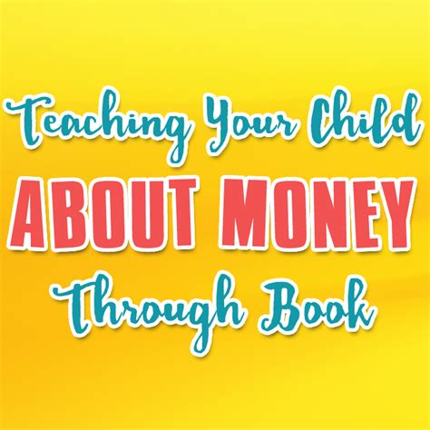 Parenting Teaching The Value Of Money by Teaching Children About Money Through A Book