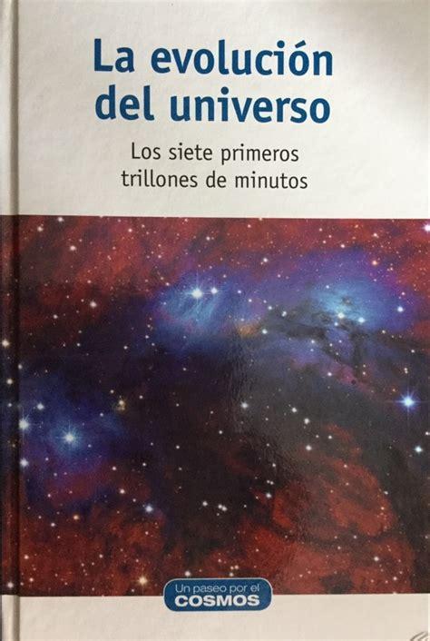 libro cosmos una evolucisn cssmica rese 241 a la evoluci 243 n del universo de david galad 237 enr 237 quez astronom 237 a la ciencia de la