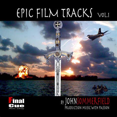epic film score music epic film tracks vol 1 original score