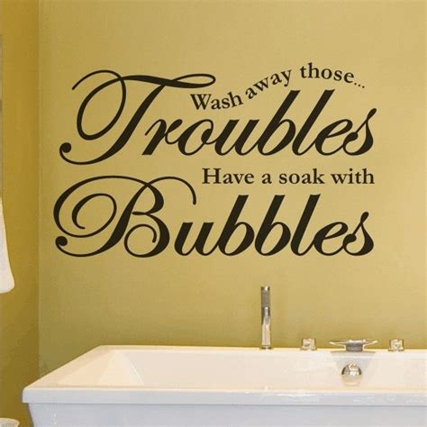 quote bathroom bubble bath quotes quotesgram